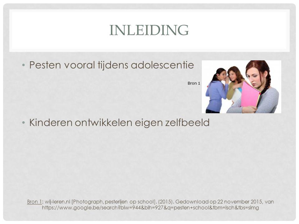 INLEIDING Pesten vooral tijdens adolescentie Kinderen ontwikkelen eigen zelfbeeld Bron 1: wij-leren.nl [Photograph, pesterijen op school]. (2015). Ged