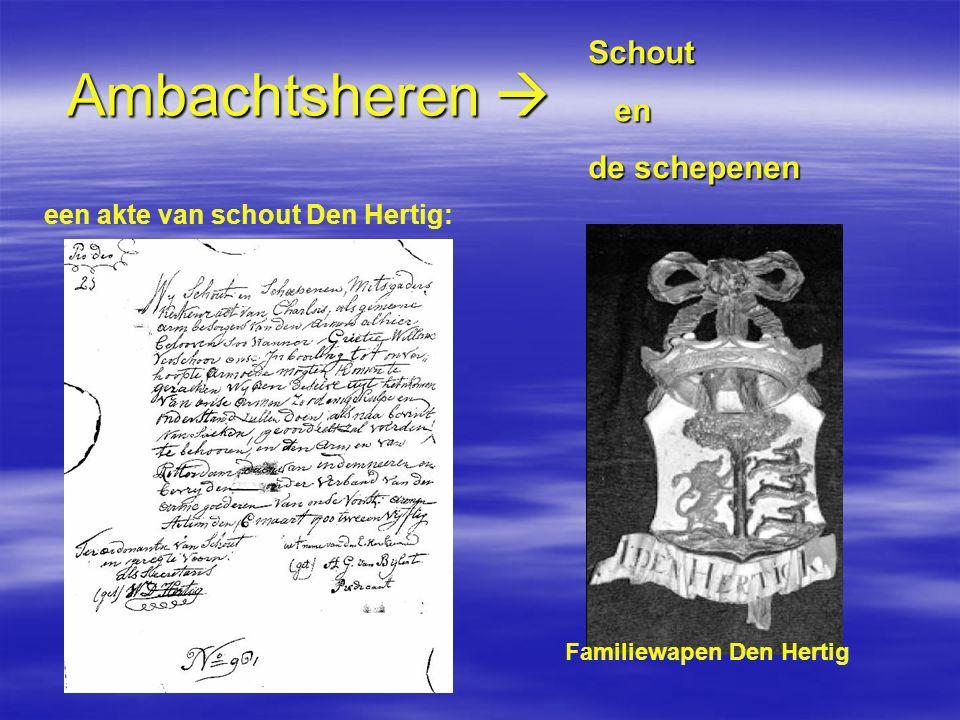Ambachtsheren  Schout en en de schepenen een akte van schout Den Hertig: Familiewapen Den Hertig