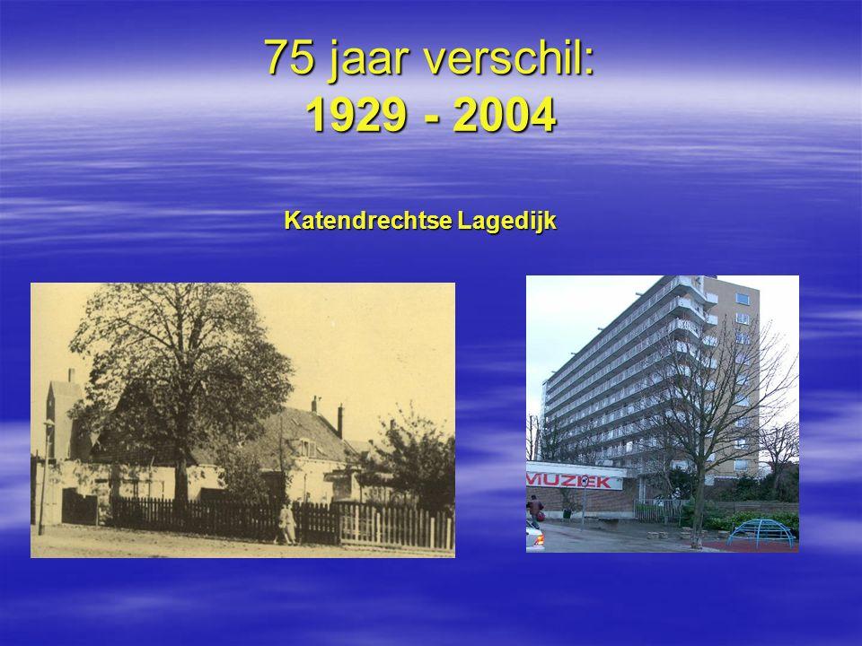 75 jaar verschil: 1929 - 2004 Katendrechtse Lagedijk