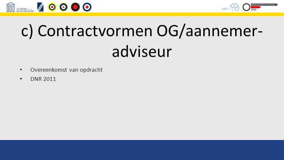 c) Contractvormen OG/aannemer- adviseur Overeenkomst van opdracht DNR 2011