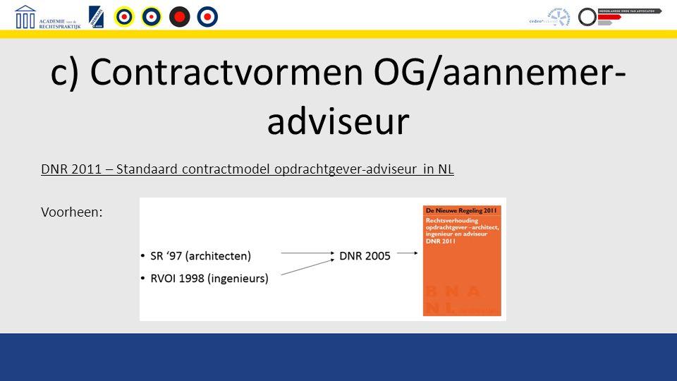 c) Contractvormen OG/aannemer- adviseur DNR 2011 – Standaard contractmodel opdrachtgever-adviseur in NL Voorheen: