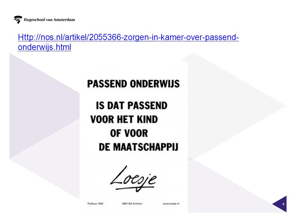 Http://nos.nl/artikel/2055366-zorgen-in-kamer-over-passend- onderwijs.html 4
