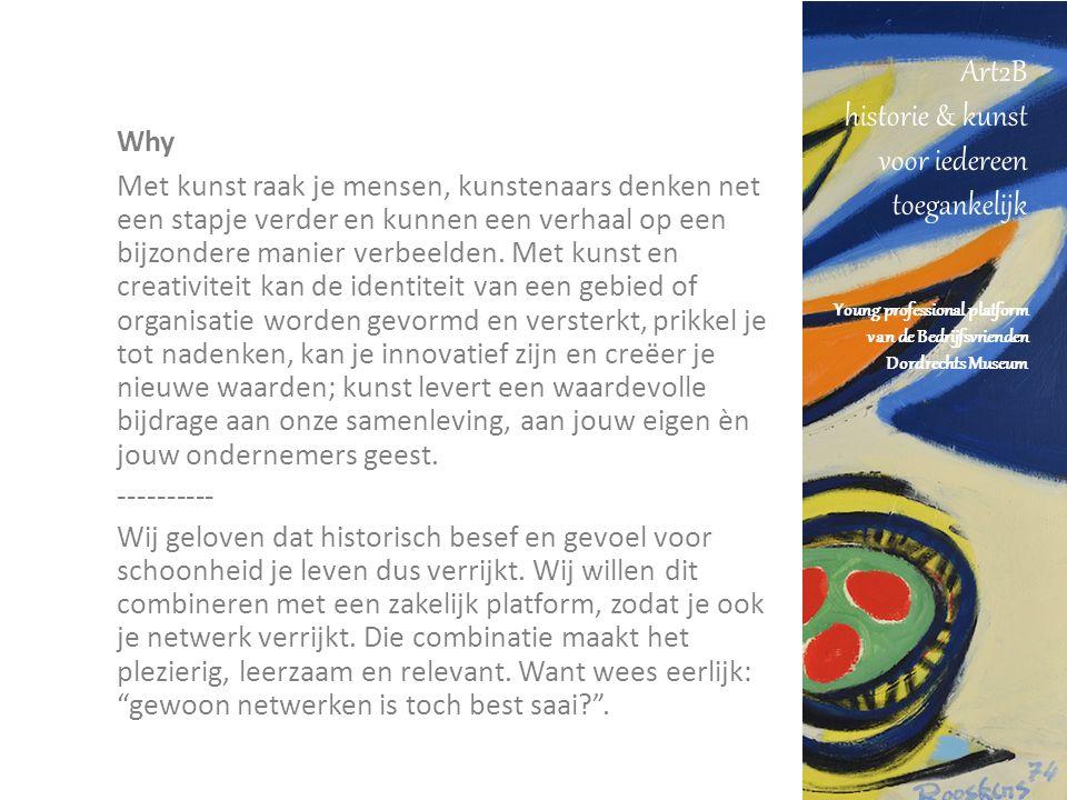 Art2B historie & kunst voor iedereen toegankelijk Young professional platform van de Bedrijfsvrienden Dordrechts Museum - quote - Nooit aan gedacht om mij te verdiepen in de Dordtse Musea.