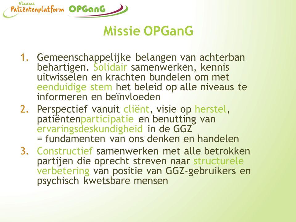 Missie OPGanG 1.Gemeenschappelijke belangen van achterban behartigen. Solidair samenwerken, kennis uitwisselen en krachten bundelen om met eenduidige