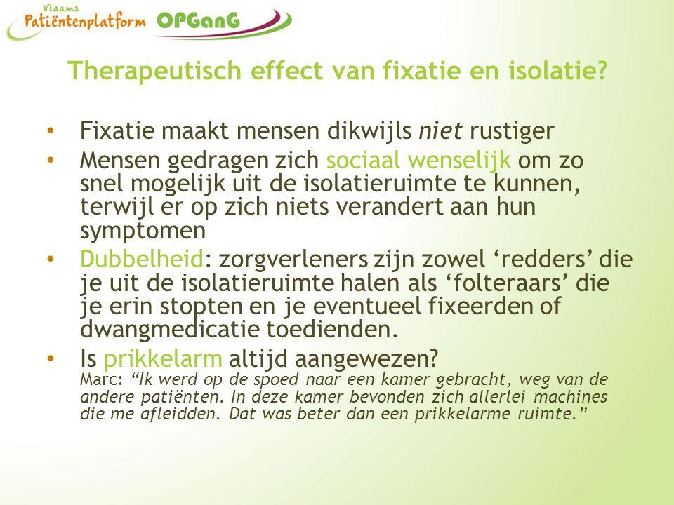 Therapeutisch effect van fixatie en isolatie.