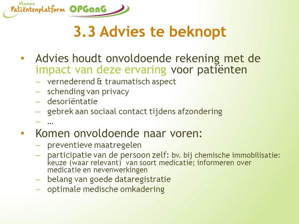 3.3 Advies te beknopt Advies houdt onvoldoende rekening met de impact van deze ervaring voor patiënten – vernederend & traumatisch aspect – schending