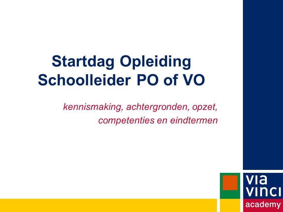 Startdag Opleiding Schoolleider PO of VO kennismaking, achtergronden, opzet, competenties en eindtermen