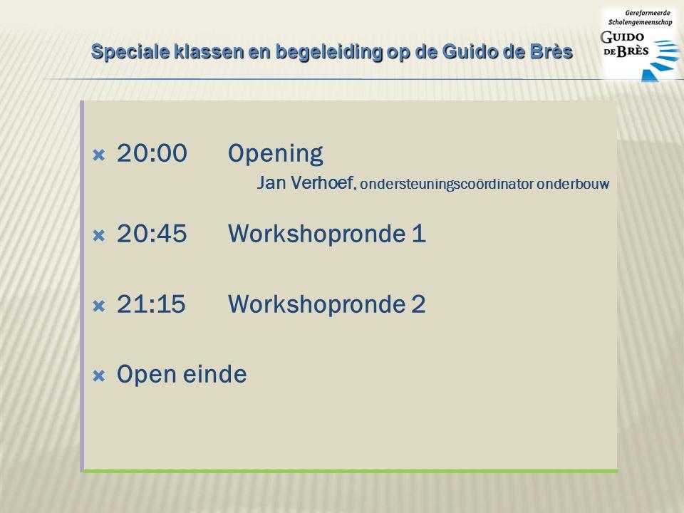  20:00Opening Jan Verhoef, ondersteuningscoördinator onderbouw  20:45Workshopronde 1  21:15Workshopronde 2  Open einde Speciale klassen en begeleiding op de Guido de Brès