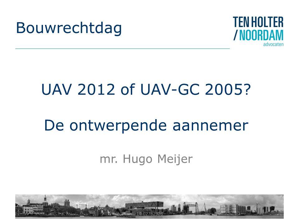 14-02782926 UAV 2012 of UAV-GC 2005? De ontwerpende aannemer mr. Hugo Meijer Bouwrechtdag
