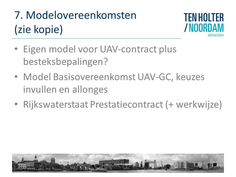 7.Modelovereenkomsten (zie kopie) Eigen model voor UAV-contract plus besteksbepalingen.