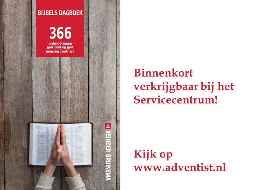 Binnenkort verkrijgbaar bij het Servicecentrum! Kijk op www.adventist.nl