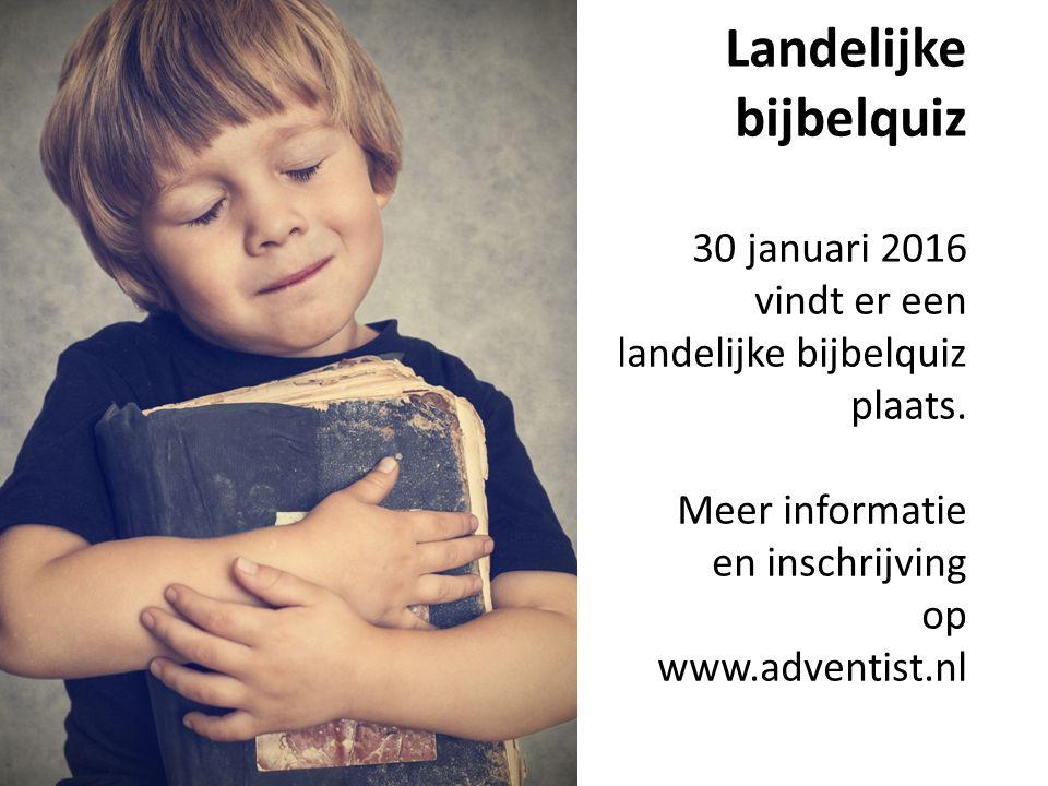 Landelijke bijbelquiz 30 januari 2016 vindt er een landelijke bijbelquiz plaats.