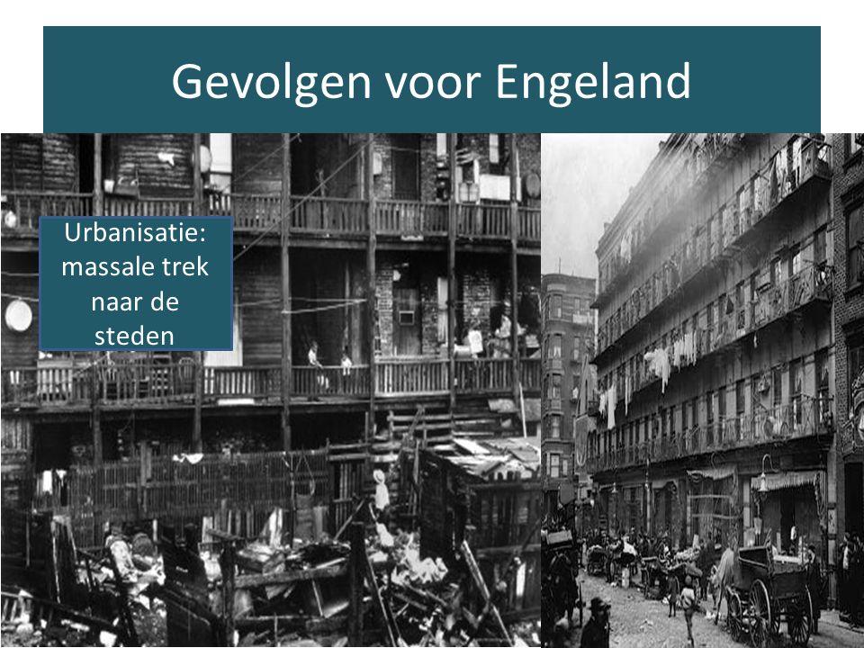 Gevolgen voor Engeland Urbanisatie: massale trek naar de steden