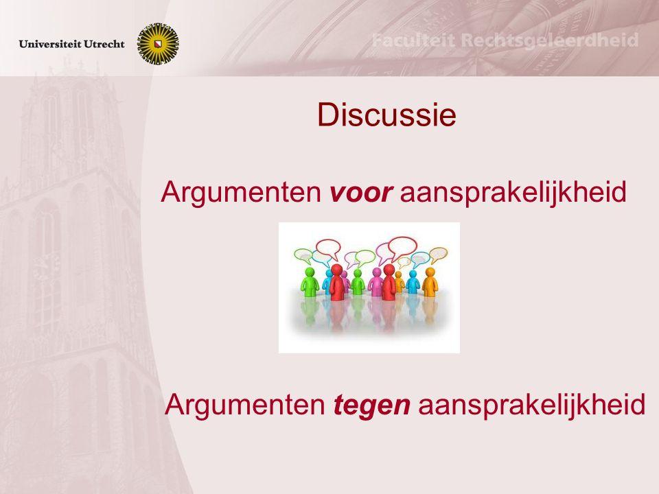 Discussie Argumenten voor aansprakelijkheid Argumenten tegen aansprakelijkheid