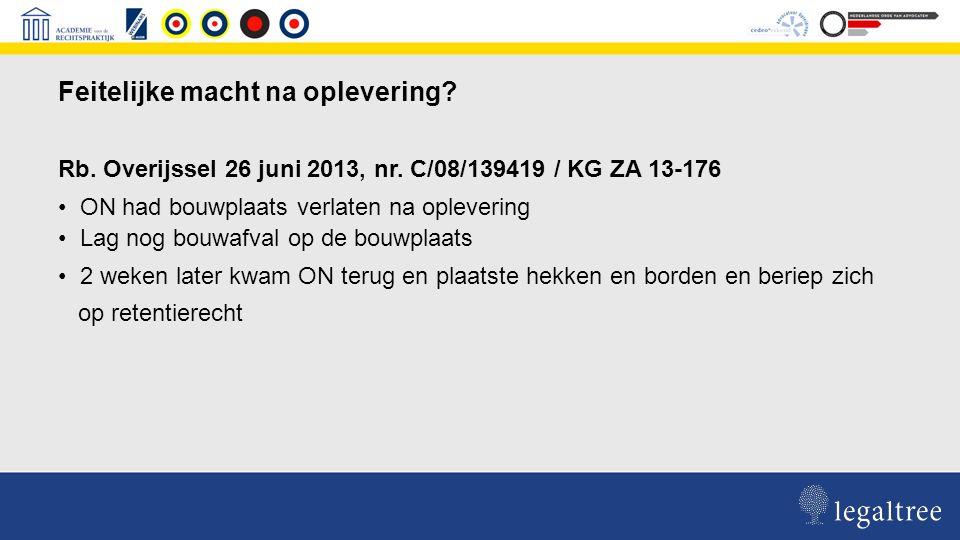 Sprake van feitelijke macht.Rb Overijssel 26 juni 2013, nr.