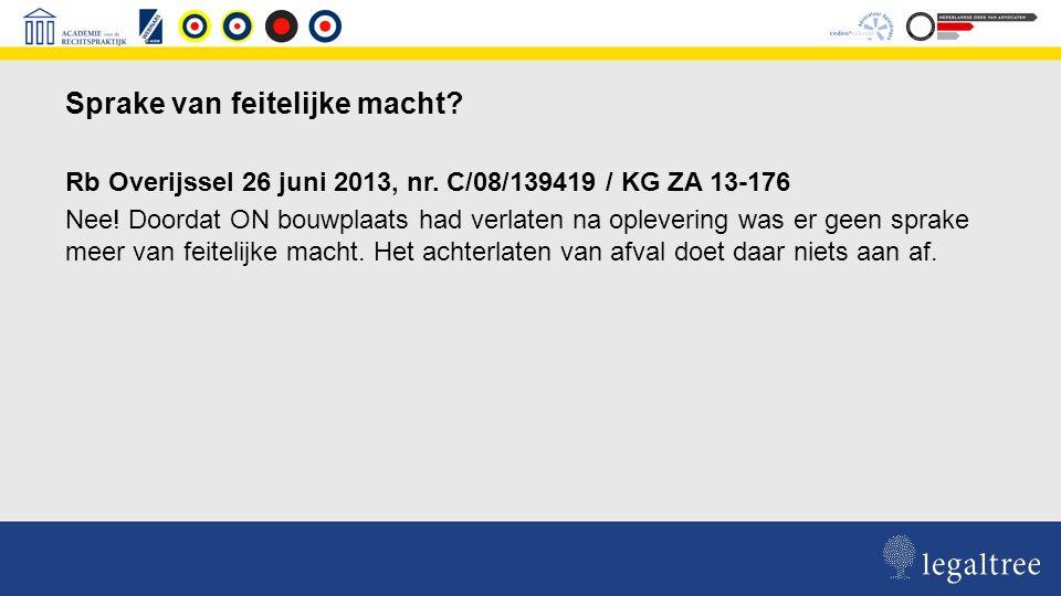 Sprake van feitelijke macht. Rb Overijssel 26 juni 2013, nr.