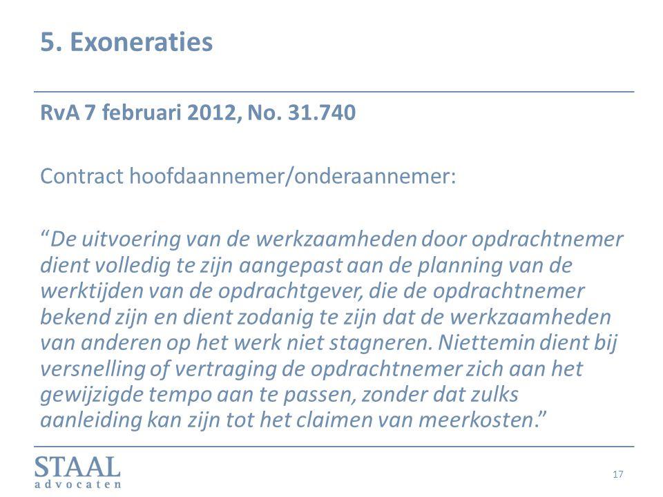 """5. Exoneraties RvA 7 februari 2012, No. 31.740 Contract hoofdaannemer/onderaannemer: """"De uitvoering van de werkzaamheden door opdrachtnemer dient voll"""