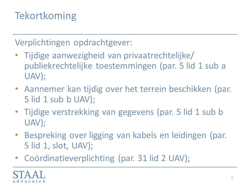Tekortkoming Verplichtingen opdrachtgever: Tijdige aanwezigheid van privaatrechtelijke/ publiekrechtelijke toestemmingen (par. 5 lid 1 sub a UAV); Aan