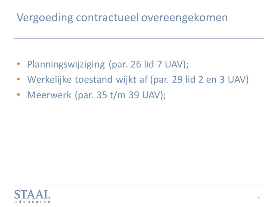 Vergoeding contractueel overeengekomen Planningswijziging (par. 26 lid 7 UAV); Werkelijke toestand wijkt af (par. 29 lid 2 en 3 UAV) Meerwerk (par. 35