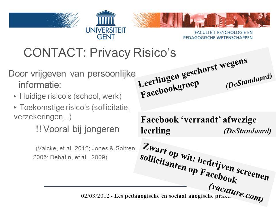 Door vrijgeven van persoonlijke informatie: ‣ Huidige risico's (school, werk) ‣ Toekomstige risico's (sollicitatie, verzekeringen,..) !! Vooral bij jo