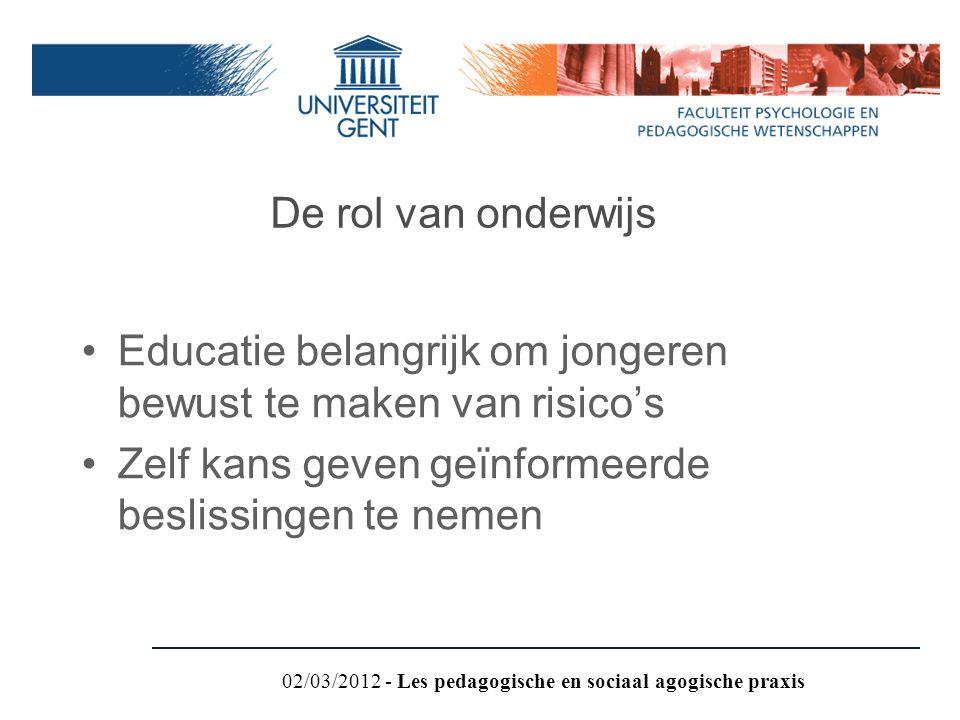 Educatie belangrijk om jongeren bewust te maken van risico's Zelf kans geven geïnformeerde beslissingen te nemen De rol van onderwijs 02/03/2012 - Les