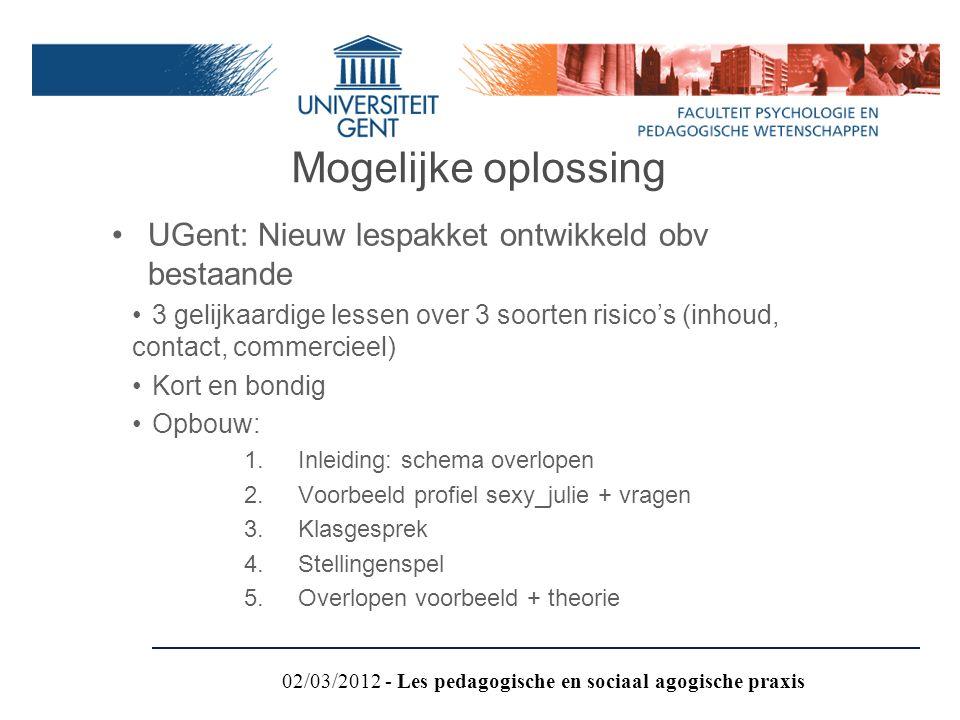 Mogelijke oplossing UGent: Nieuw lespakket ontwikkeld obv bestaande 3 gelijkaardige lessen over 3 soorten risico's (inhoud, contact, commercieel) Kort