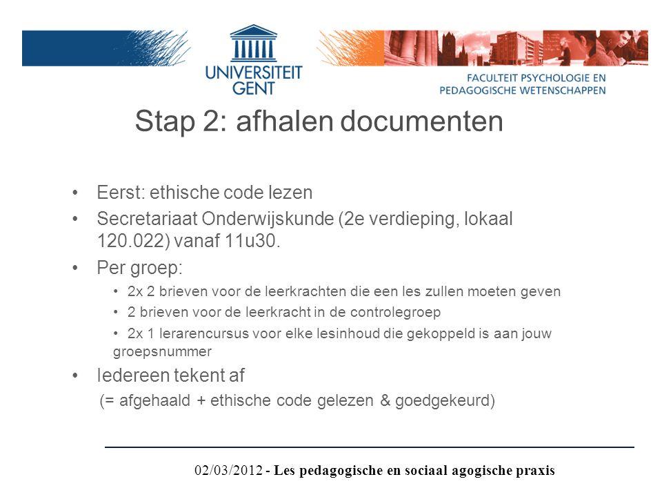 Eerst: ethische code lezen Secretariaat Onderwijskunde (2e verdieping, lokaal 120.022) vanaf 11u30. Per groep: 2x 2 brieven voor de leerkrachten die e