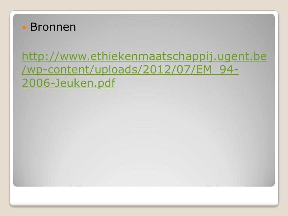 Bronnen http://www.ethiekenmaatschappij.ugent.be /wp-content/uploads/2012/07/EM_94- 2006-Jeuken.pdf