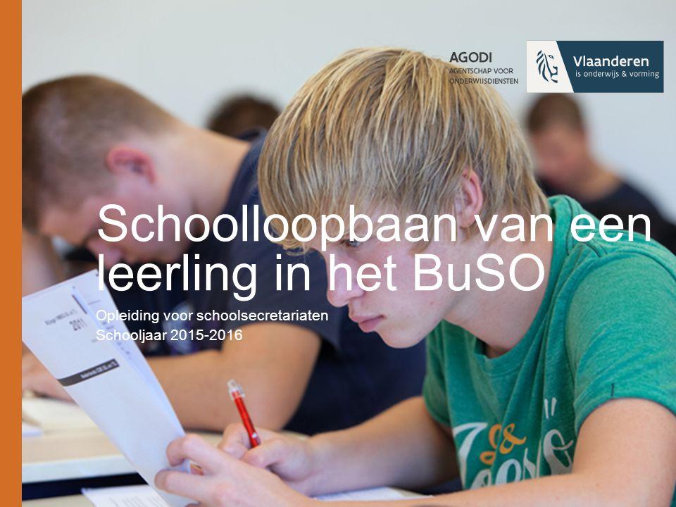 Schoolloopbaan van een leerling in het BuSO Opleiding voor schoolsecretariaten Schooljaar 2015-2016