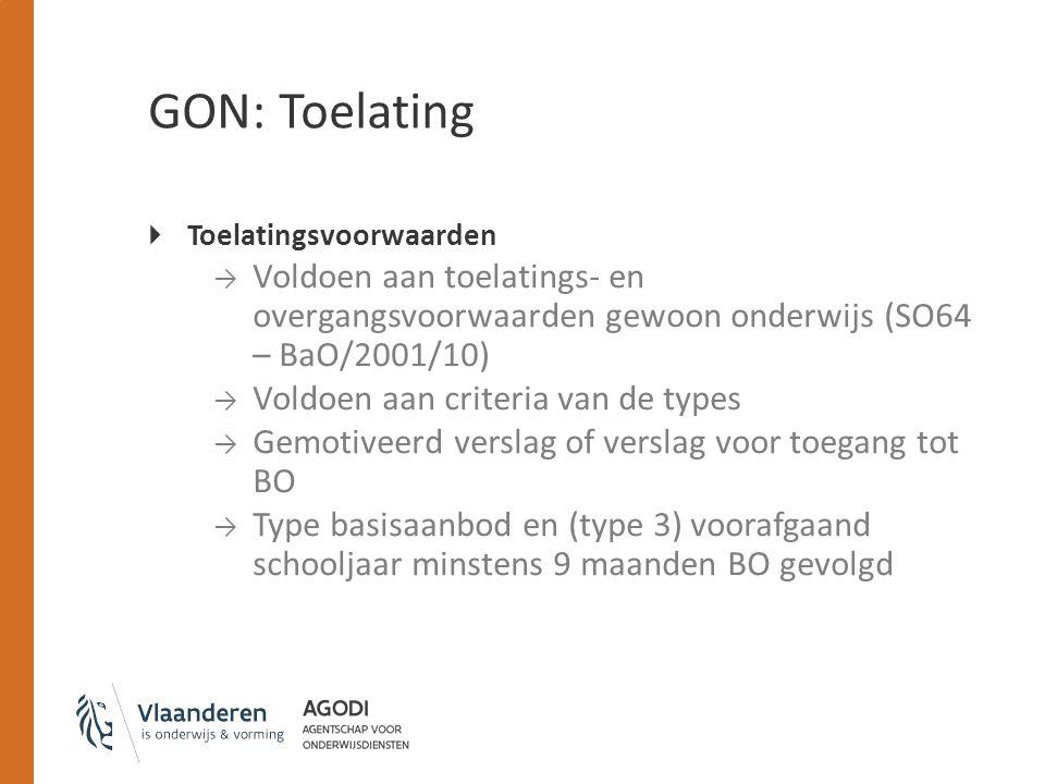 GON: Toelating  Toelatingsvoorwaarden → Voldoen aan toelatings- en overgangsvoorwaarden gewoon onderwijs (SO64 – BaO/2001/10) → Voldoen aan criteria