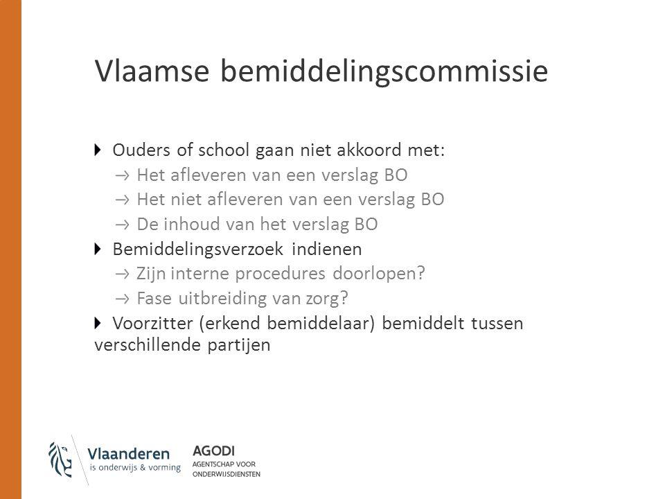 Vlaamse bemiddelingscommissie Ouders of school gaan niet akkoord met: Het afleveren van een verslag BO Het niet afleveren van een verslag BO De inhoud