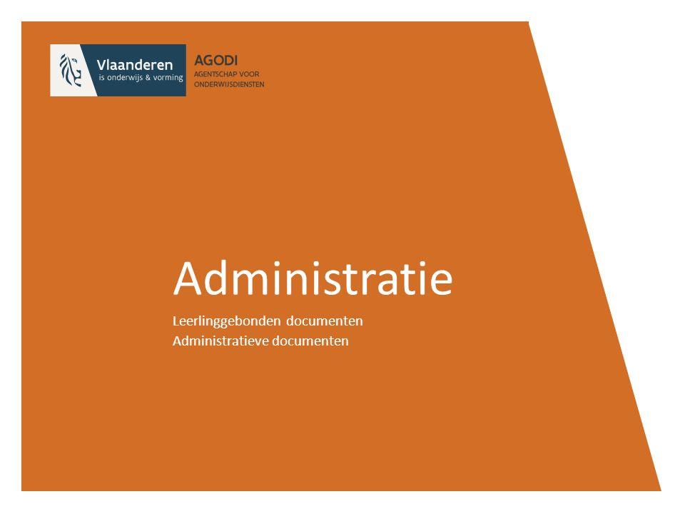 Administratie Leerlinggebonden documenten Administratieve documenten