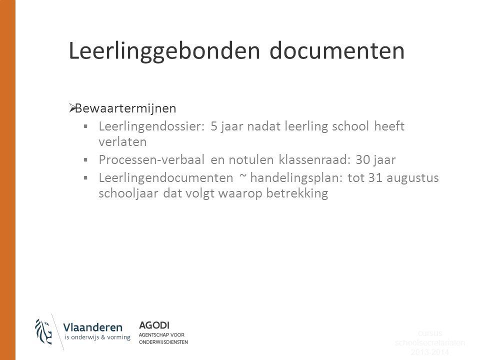 Leerlinggebonden documenten  Bewaartermijnen  Leerlingendossier: 5 jaar nadat leerling school heeft verlaten  Processen-verbaal en notulen klassenr