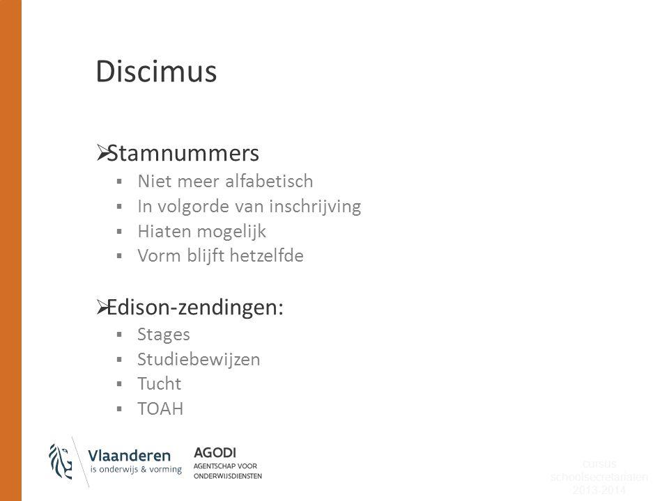 Discimus  Stamnummers  Niet meer alfabetisch  In volgorde van inschrijving  Hiaten mogelijk  Vorm blijft hetzelfde  Edison-zendingen:  Stages 
