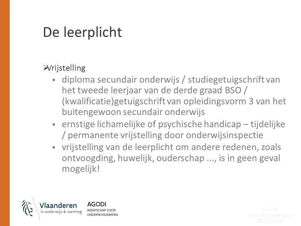 De leerplicht  Kinderen zonder wettig verblijfsstatuut  alle kinderen die op het Belgisch grondgebied verblijven hebben recht op onderwijs  leerplicht gaat in op 60 e dag na inschrijving in het vreemdelingenregister, in het wachtregister of in het bevolkingsregister cursus schoolsecretariaten 2013-2014