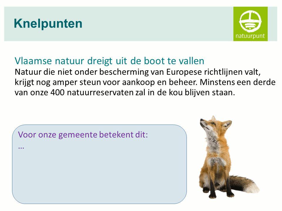 Vlaamse natuur dreigt uit de boot te vallen Natuur die niet onder bescherming van Europese richtlijnen valt, krijgt nog amper steun voor aankoop en beheer.
