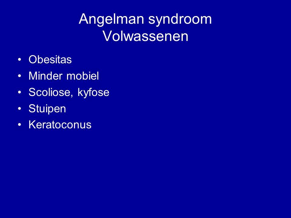Angelman syndroom Volwassenen Obesitas Minder mobiel Scoliose, kyfose Stuipen Keratoconus