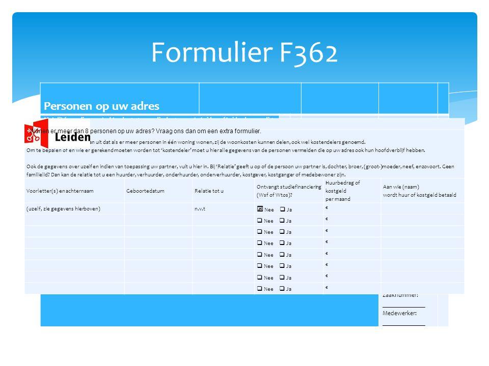 Personen op uw adres Met dit formulier verstrekt u de gegevens die de gemeente Leiden of Leiderdorp nodig heeft om het recht en/of de hoogte van de uitkering te beoordelen.