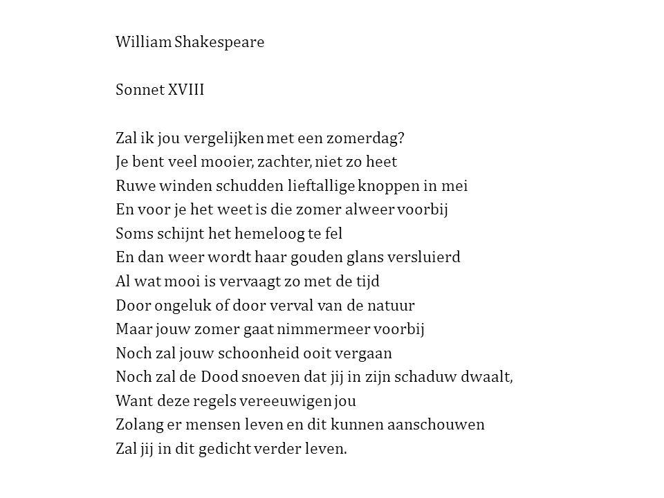 William Shakespeare Sonnet XVIII Zal ik jou vergelijken met een zomerdag.