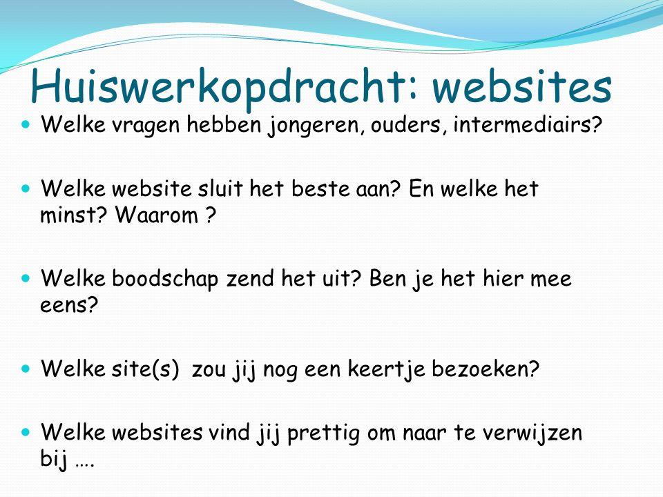 Huiswerkopdracht: websites Welke vragen hebben jongeren, ouders, intermediairs.