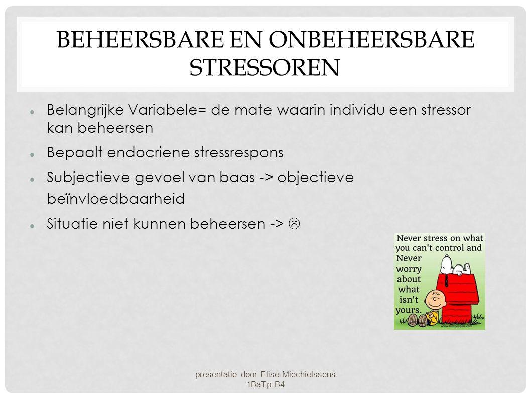 BEHEERSBARE EN ONBEHEERSBARE STRESSOREN Belangrijke Variabele= de mate waarin individu een stressor kan beheersen Bepaalt endocriene stressrespons Sub