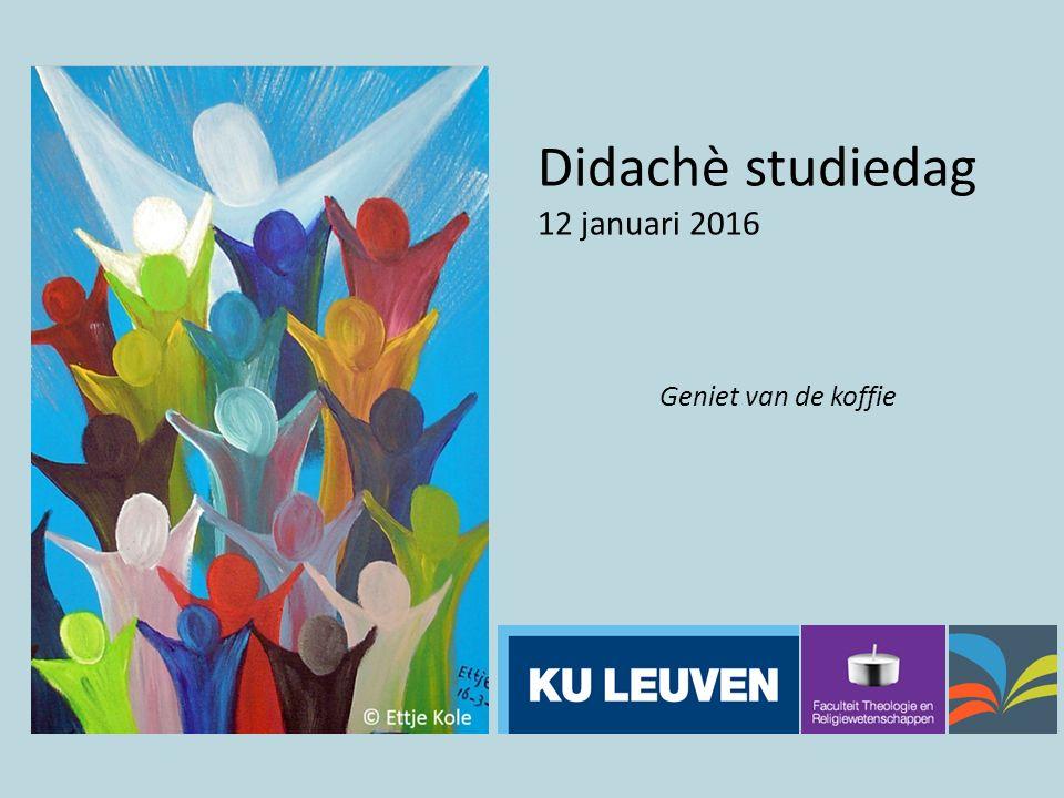 Didachè studiedag 12 januari 2016 Geniet van de koffie