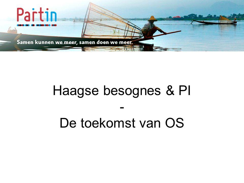 Samen kunnen we meer … Haagse besognes & PI - De toekomst van OS