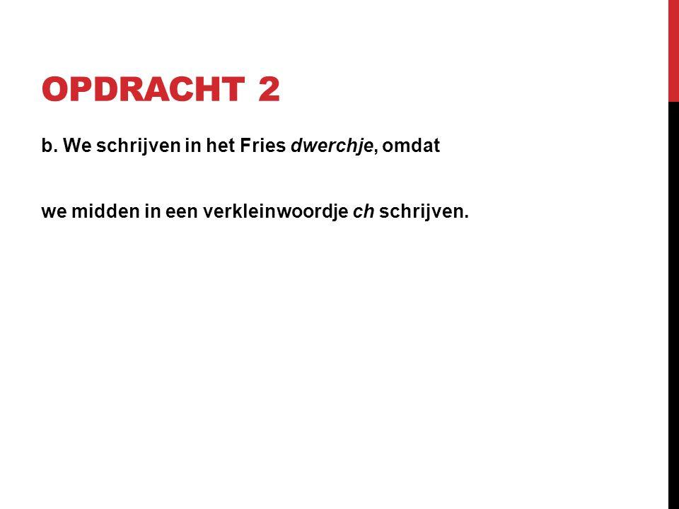 OPDRACHT 2 b.