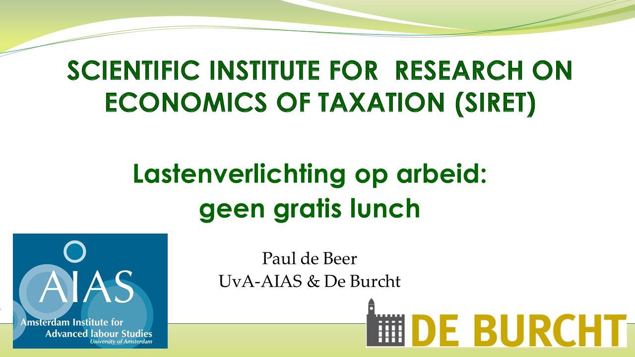 Lastenverlichting op arbeid: geen gratis lunch Paul de Beer UvA-AIAS & De Burcht