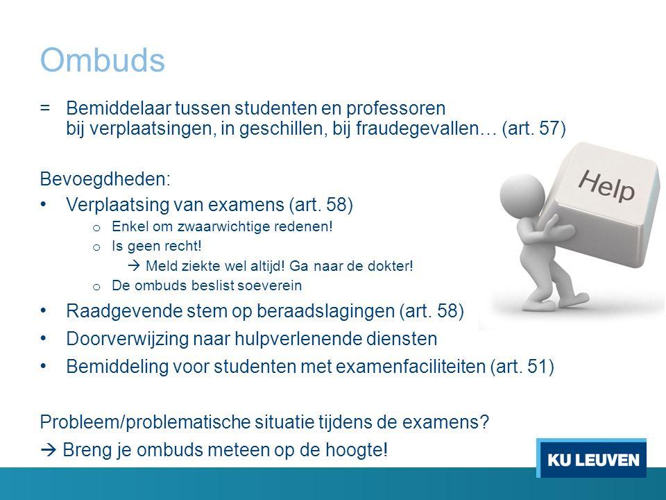 Faciliteiten of examenspreiding 16 Studenten met faciliteiten of examenspreiding  nemen uiterlijk 10/12/2015 contact op met hun ombuds Hoe.