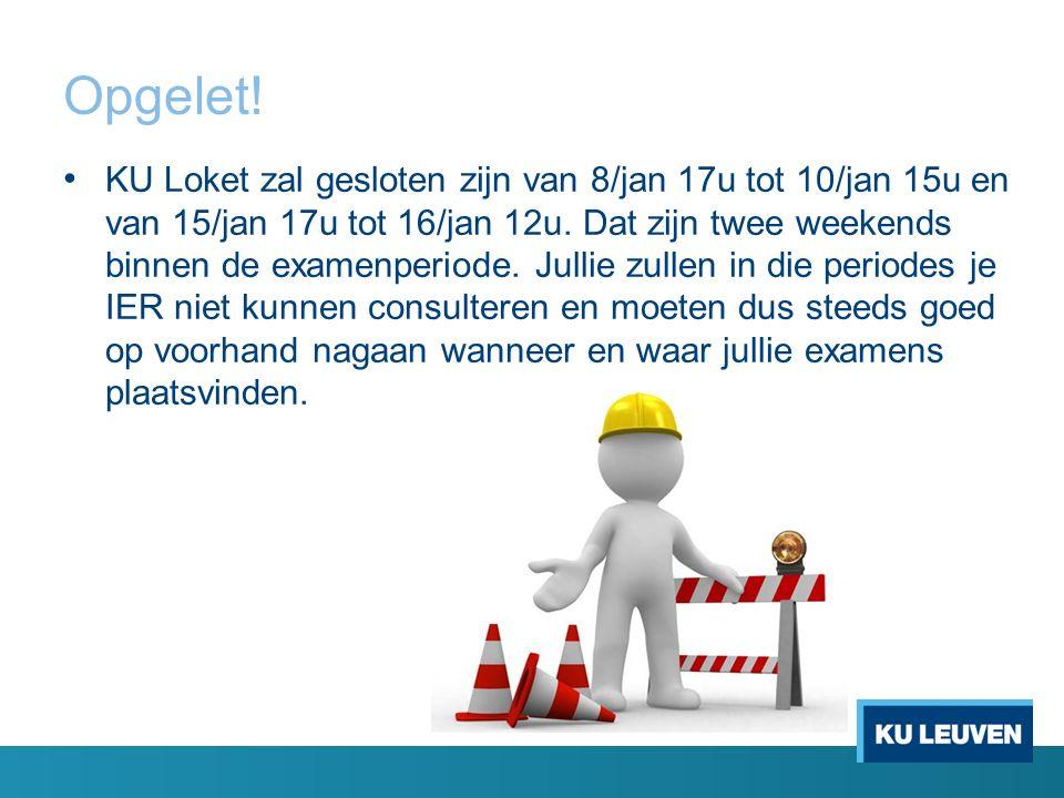 Opgelet. KU Loket zal gesloten zijn van 8/jan 17u tot 10/jan 15u en van 15/jan 17u tot 16/jan 12u.