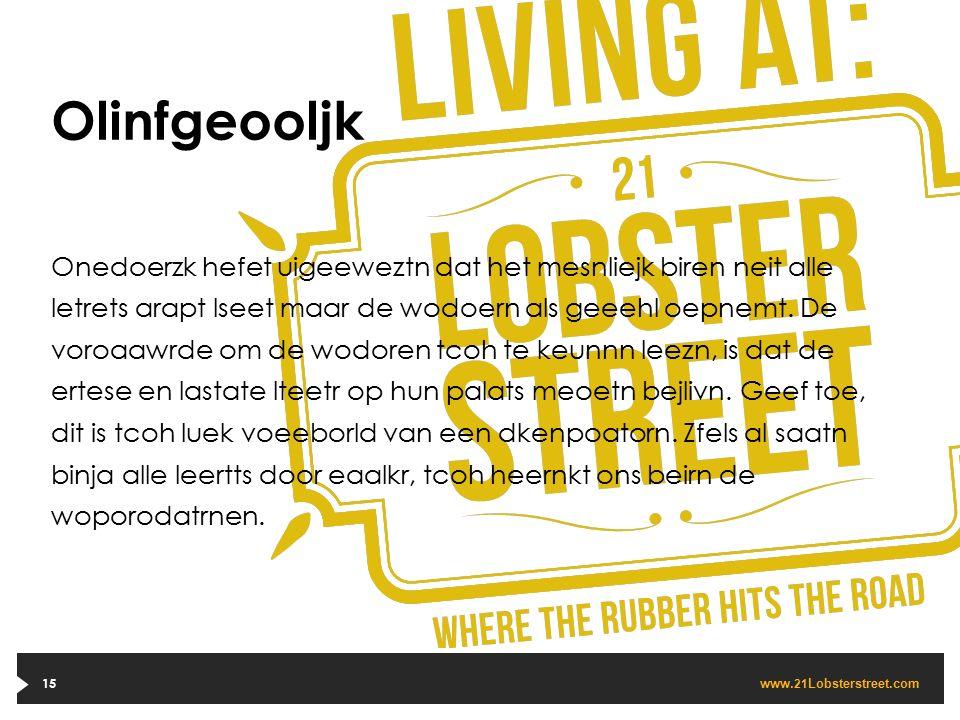 www. 21 Lobsterstreet.com 15 Olinfgeooljk Onedoerzk hefet uigeeweztn dat het mesnliejk biren neit alle letrets arapt lseet maar de wodoern als geeehl