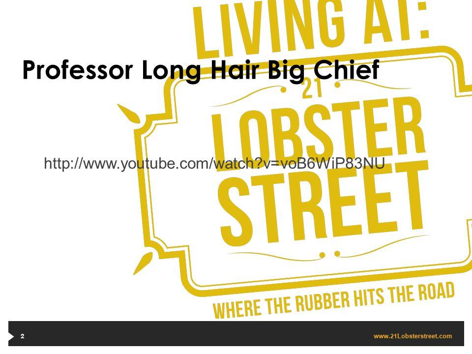 www. 21 Lobsterstreet.com Professor Long Hair Big Chief 2 http://www.youtube.com/watch?v=voB6WiP83NU