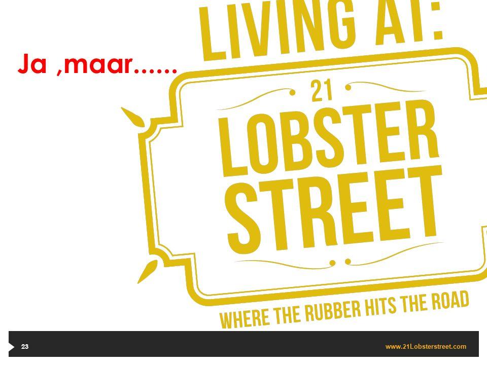 www. 21 Lobsterstreet.com 23 Ja,maar......